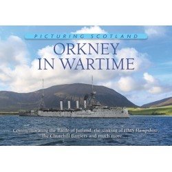 Picturing Scotland - Orkney In Wartime