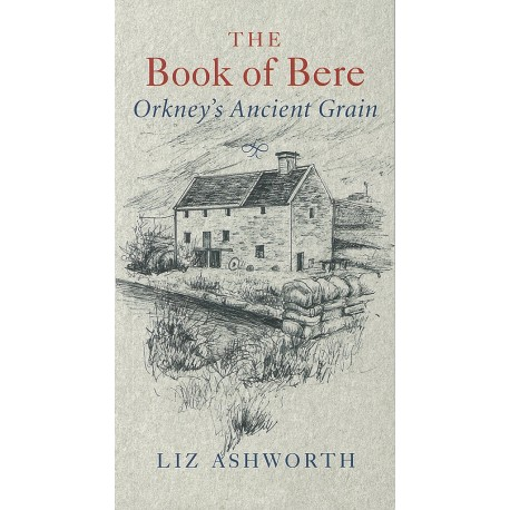The Book of Bere - Orkney's Ancient Grain