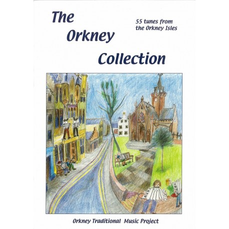 The Orkney Collection - 55 tunes from the Orkney Isles