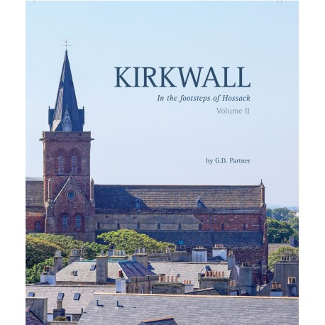 PRE-ORDER: Kirkwall - In the footsteps of Hossack - Volume 2