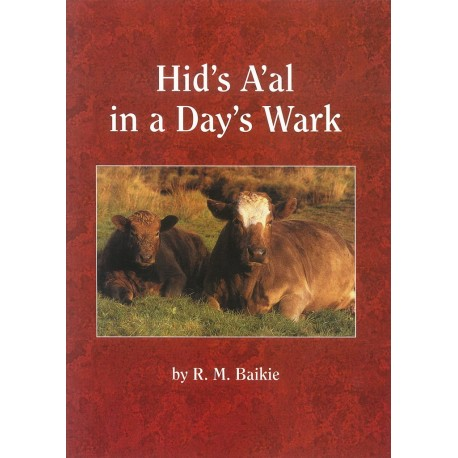 Hid's A'al in a Day's Wark