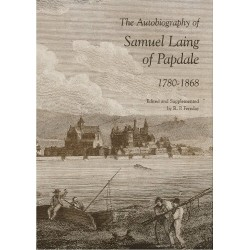 The Autobiography of Samuel Laing of Papdale 1780-1868