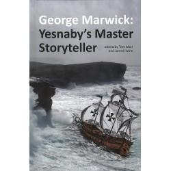 George Marwick: Yesnaby's Master Storyteller
