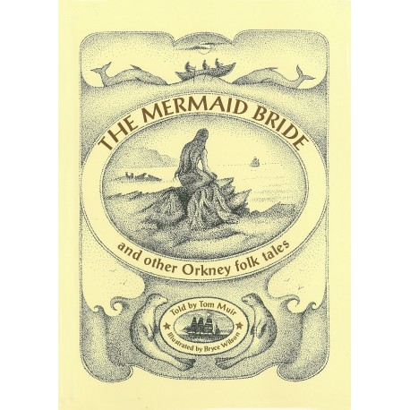 The Mermaid Bride and other Orkney Folktales