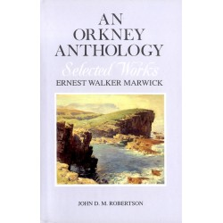 An Orkney Anthology: Selected Works by Ernest Marwick