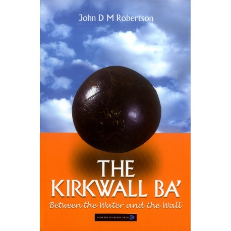 The Kirkwall Ba' - Between the Water and the Wall