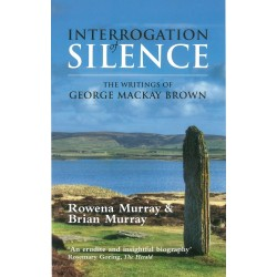 Interrogation of Silence - The Writings of George Mackay Brown