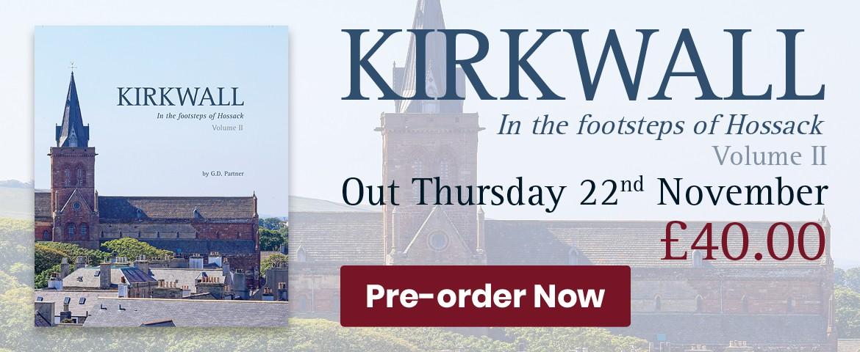 Kirkwall - In the footsteps of Hossak Volume II