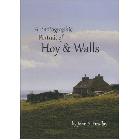 A Photographic Portrait of Hoy and Walls