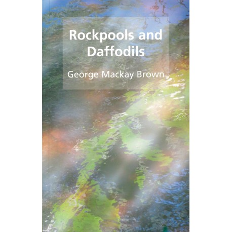 Rockpools and Daffodils - George Mackay Brown