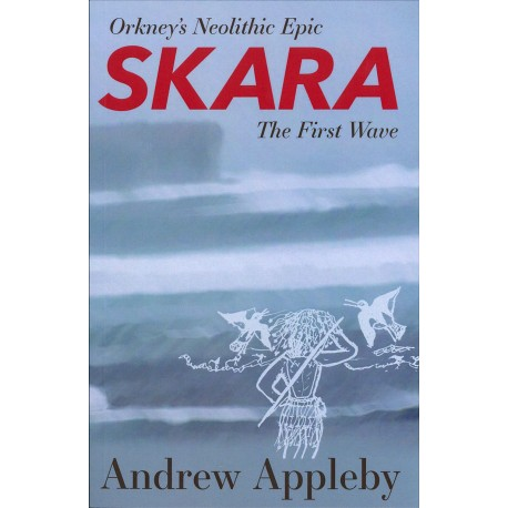 Orkney's Neolithic Epic Skara The First Wave