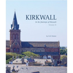 Kirkwall: In the footsteps of Hossack - Volume 2