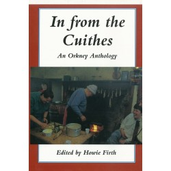 In from the Cuithes - An Orkney Anthology