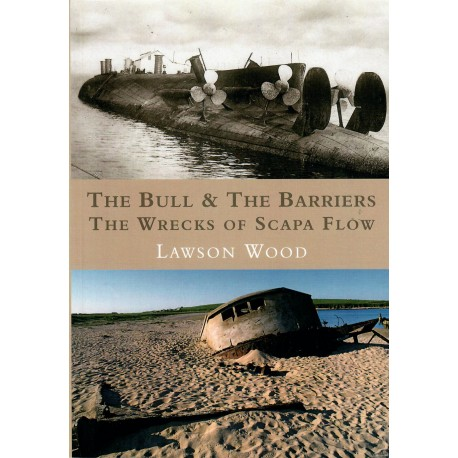 The Bull & The Barriers - The Wrecks of Scapa Flow