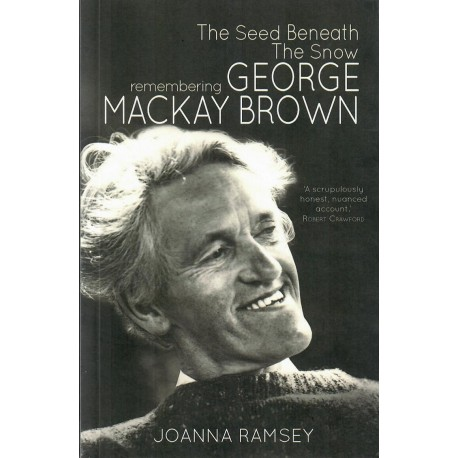The Seed Beneath The Snow - Remembering George Mackay Brown