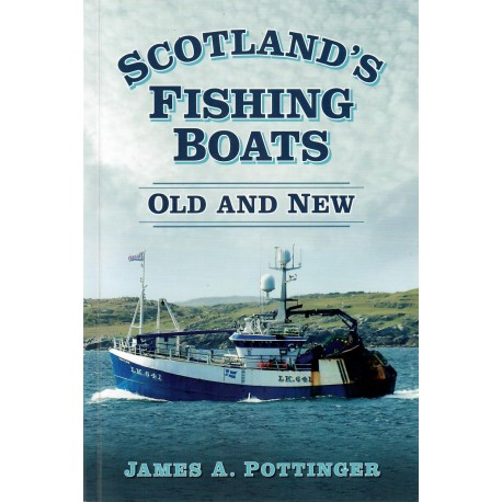 Scotland's Fishing Boats: Old And New