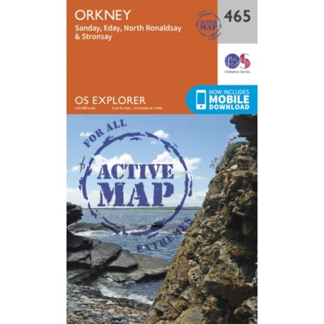 Orkney - Sanday, Eday, North Ronaldsay and Stronsay - 465 - OS Explorer ACTIVE Map