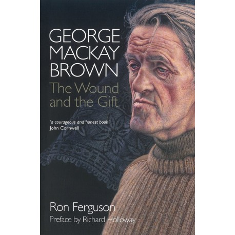 George Mackay Brown: The Wound and the Gift (PB)
