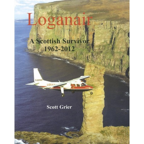Loganair: A Scottish Survivor  1962-2012