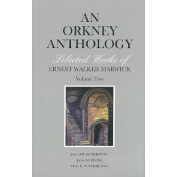 An Orkney Anthology Vol 2: Selected Works by Ernest Marwick