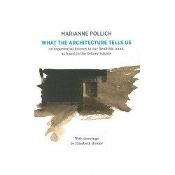 Marianne Pollich - What The Architecture Tells Us