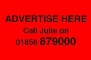 Advert here call 01856 879000